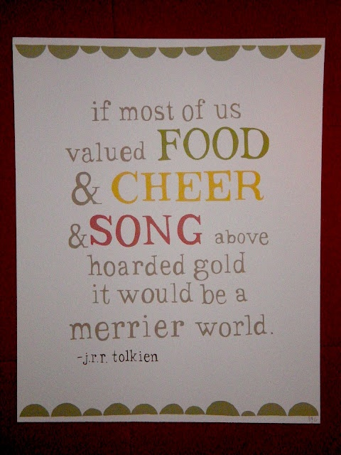 http://thelittleredpaperclip.blogspot.com/2012/04/power-post.html: Food Quotes, Hoarding Gold, Jrrtolkien, Values Food, Inspiration, The Hobbit, Tolkien Quote, Jrr Tolkien, Songs Quotes