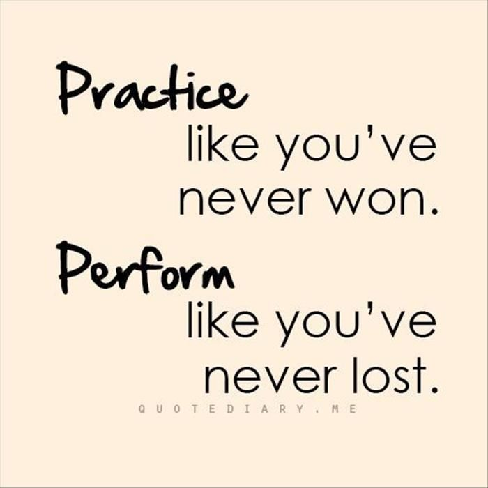 Practice and perform quote