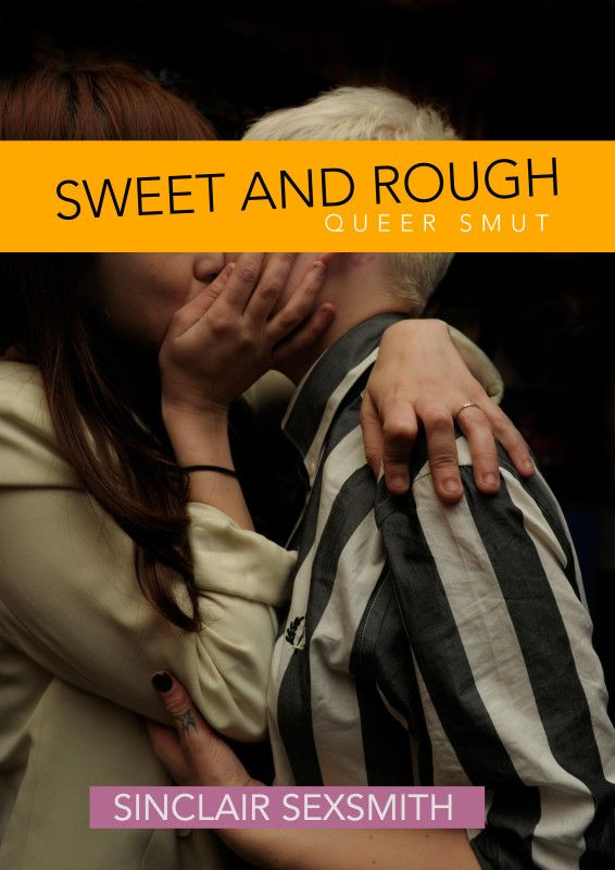 Sweet Rough Sixteen Stories Of Queer Smut Sugarbutch Lesbian Pinterest