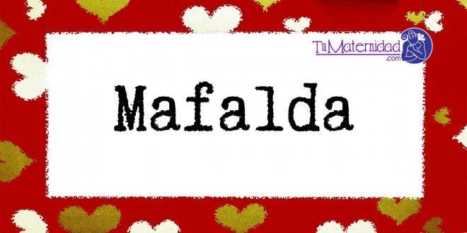 Conoce el significado del nombre Mafalda #NombresDeBebes #NombresParaBebes #nombresdebebe - https://www.tumaternidad.com/nombres-de-nina/mafalda/
