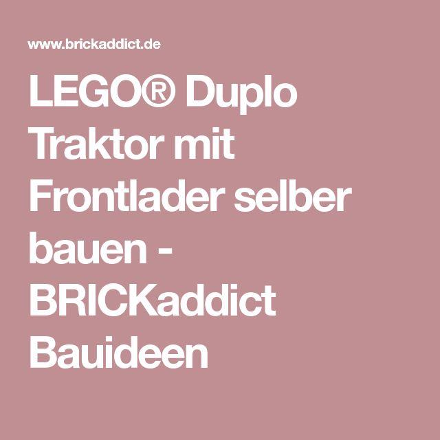 LEGO® Duplo Traktor mit Frontlader selber bauen - BRICKaddict Bauideen