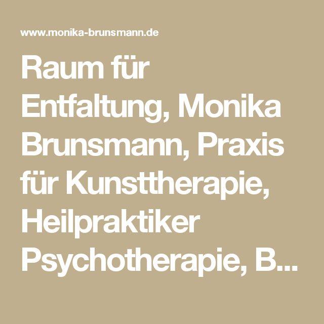 Raum für Entfaltung, Monika Brunsmann, Praxis für Kunsttherapie, Heilpraktiker Psychotherapie, Berlin