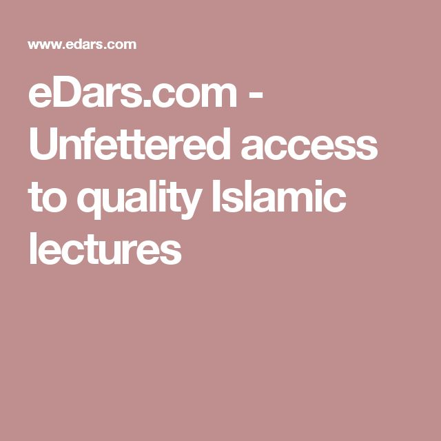 eDars.com - Unfettered access to quality Islamic lectures