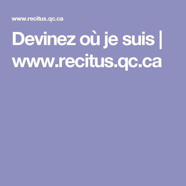 Devinez où je suis   www.recitus.qc.ca