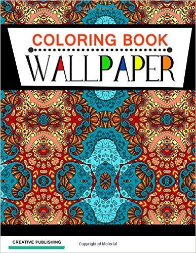 Coloring Book Wallpaper: Stress Relieving Patterns : Creative Publishing - Coloring Books For Adults (Volume 9): Coloring Book Wallpaper, Coloring Books For Adults, Colorama Coloring Book, Creative Publishing: 9781517583637: Amazon.com: Books