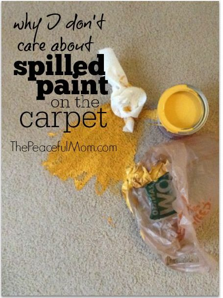 Why I Don't Care About Spilled Paint on the Carpet -- The Peaceful Mom