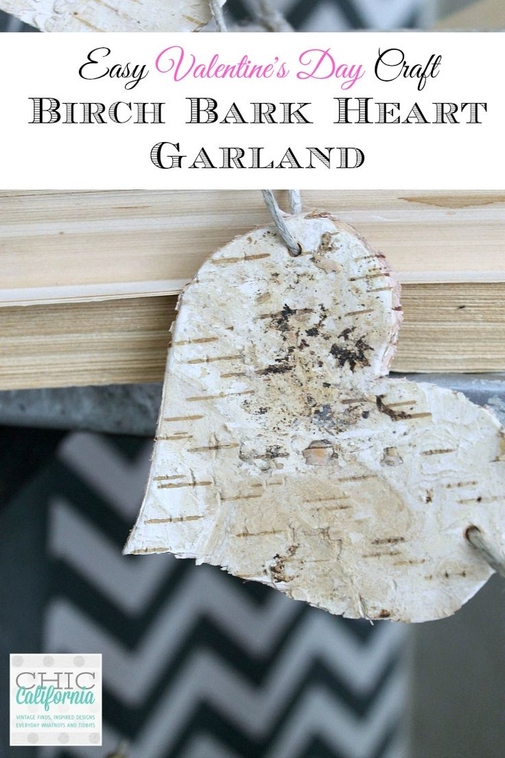 Easy Valentine's Day Craft Birch Bark Garland- Chic California