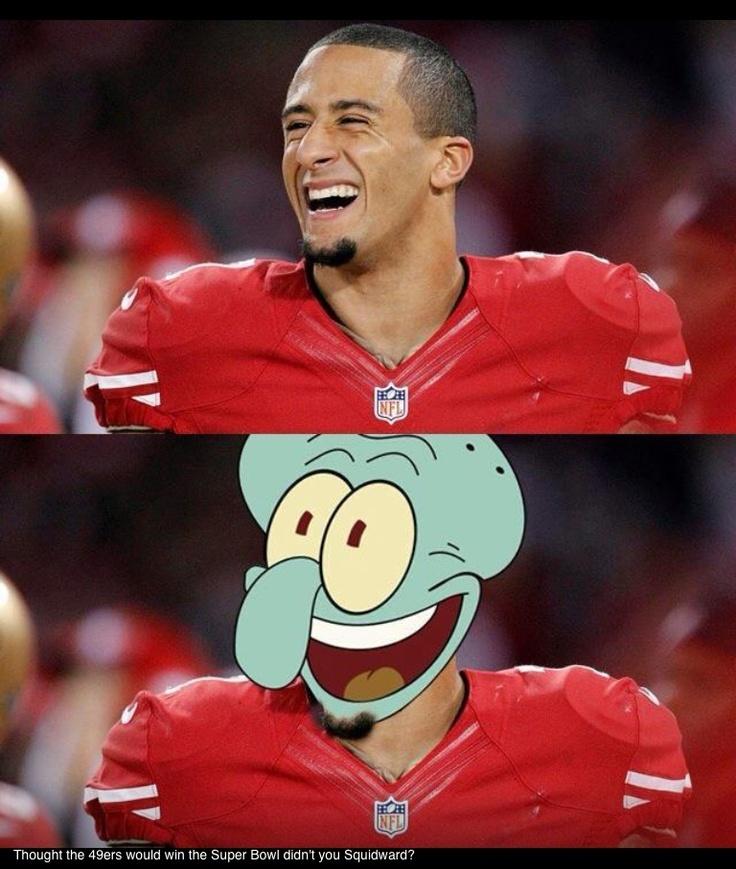 Colon Kaepernick 49er's humor. . . Squidward