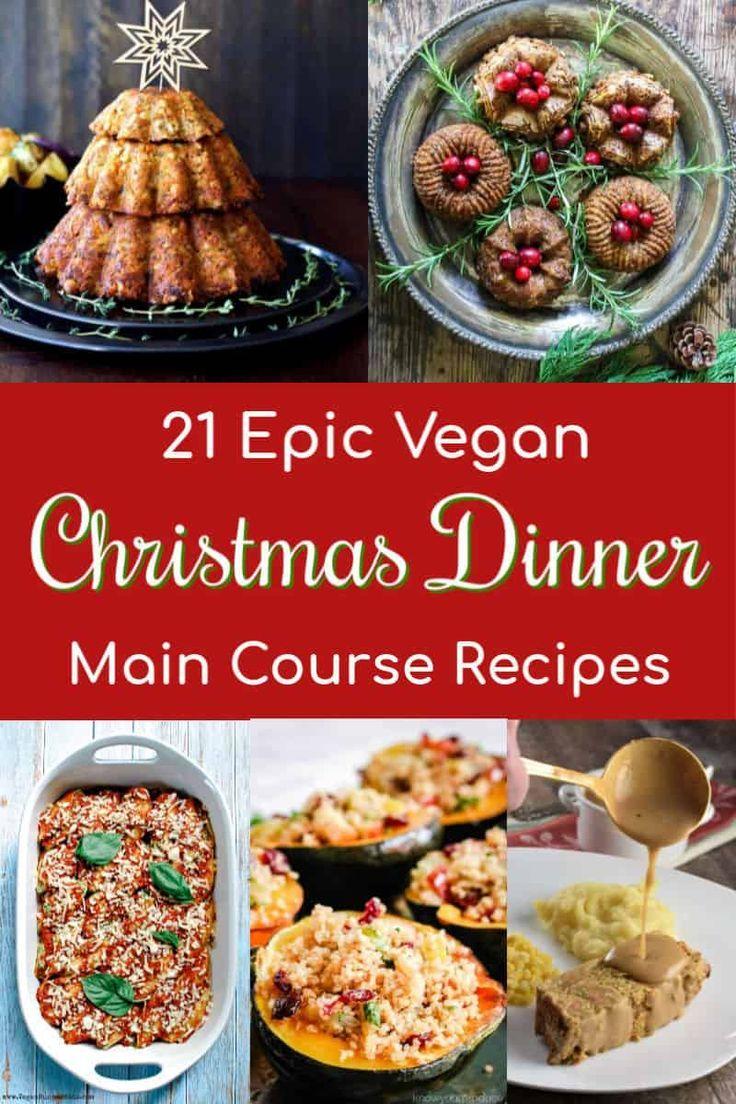 21 Best Vegan Main Course Recipes For Christmas Dinner Vegan Main Course Main Course Recipes Vegan Christmas Recipes