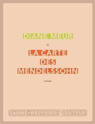 La Carte des Mendelssohn - Diane Meur - https://koha.ic2a.net/cgi-bin/koha/opac-detail.pl?biblionumber=206580