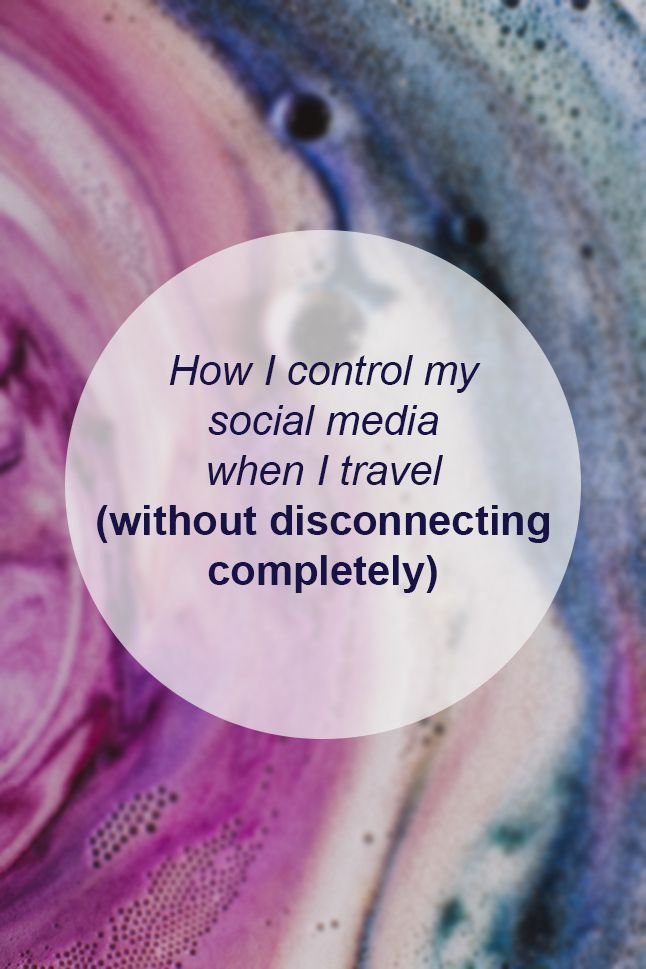 How I control my social media when I travel (without disconnecting completely) // Miss Sweet Nothings