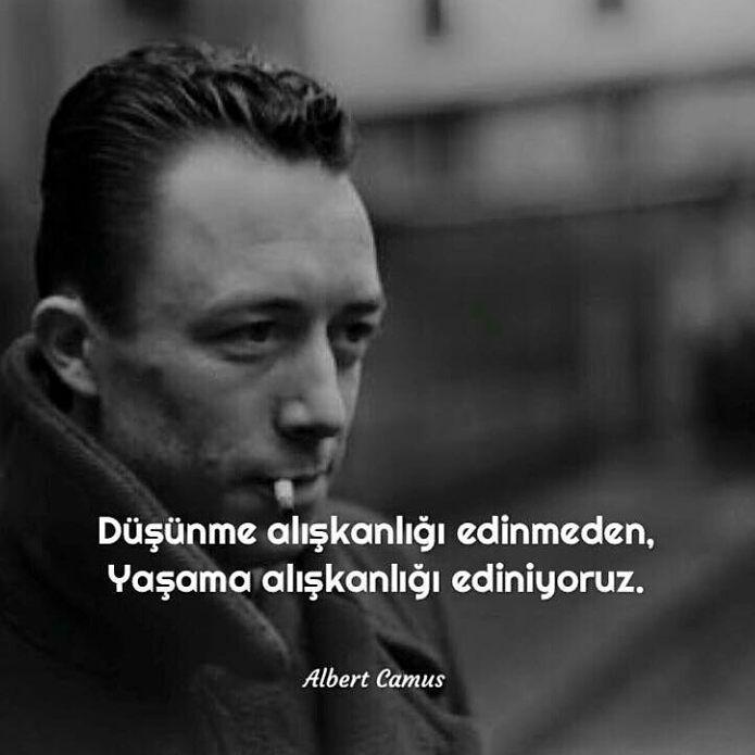 Düşünme alışkanlığı edinmeden, Yaşama alışkanlığı ediniyoruz. - Albert Camus #sözler #anlamlısözler #güzelsözler #manalısözler #özlüsözler #alıntı #alıntılar #alıntıdır #alıntısözler