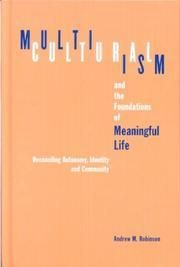 Robinson, Andrew Mackenzie: Multiculturalism and the Foundations of Meaningful Life