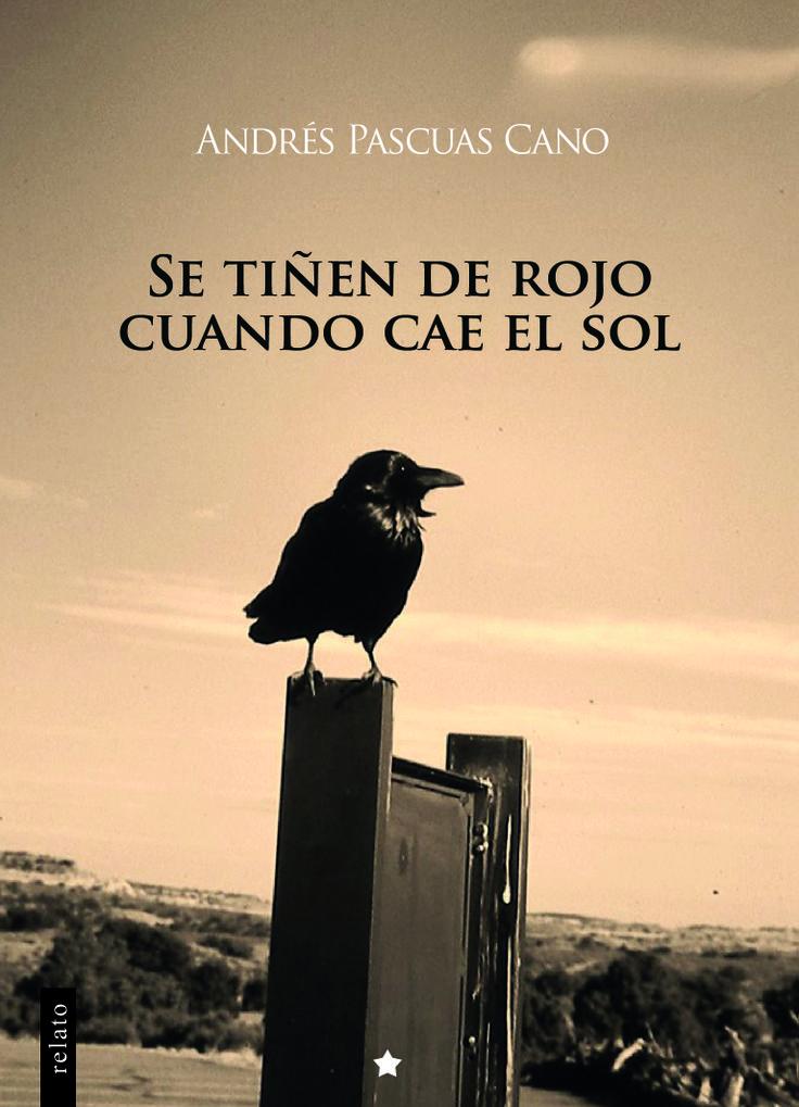 """Carátula del libro """"Se tiñen de rojo cuando cae el sol"""" Andrés Pascuas Cano"""