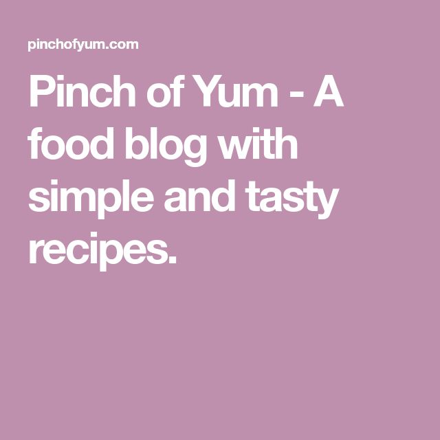Pinch of Yum - A food blog with simple and tasty recipes.