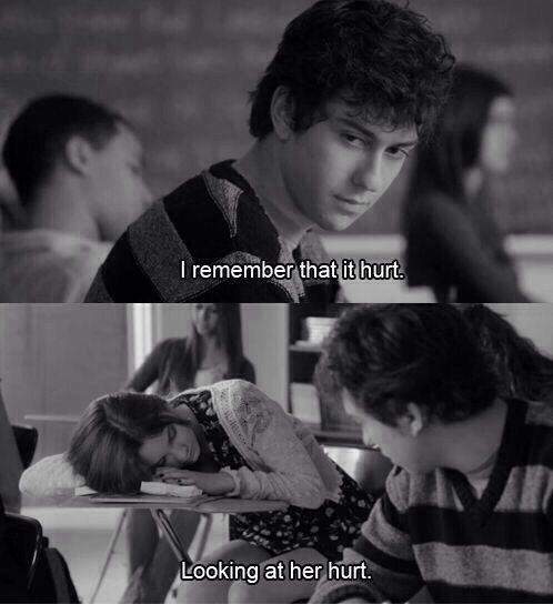 """I remember that it hurt, looking at her hurt."" -Rusty played by Nat Wolff in Stuck In Love."
