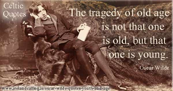 w-8_3_Oscar-Wilde-600-Youth-and-Age-The-tragedy-of-old-age-is-not-that-one-is-old Oscar Wilde quotes on youth and age