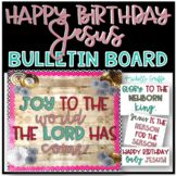 Happy Birthday Jesus Bulletin Board
