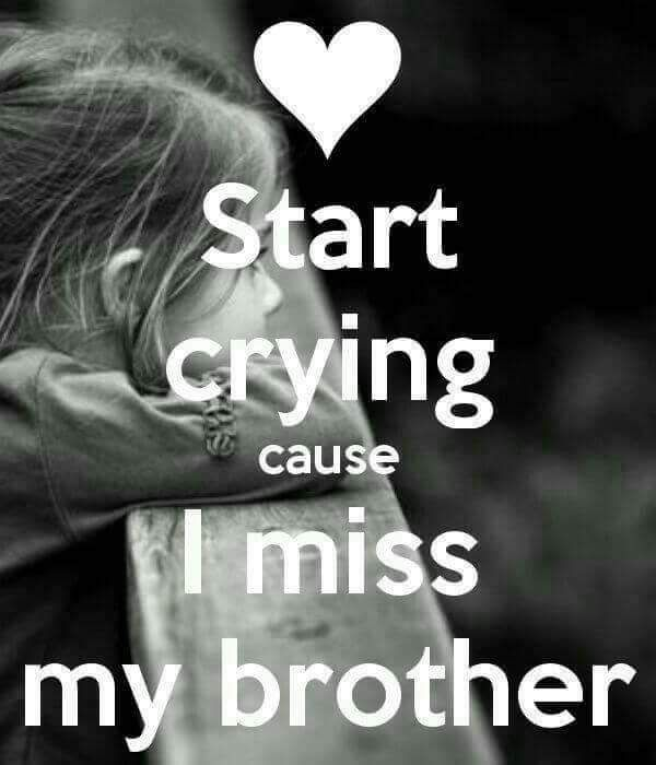 I Miss You Brother Brother Sister Love Quotes Miss You Brother Quotes Big Brother Quotes