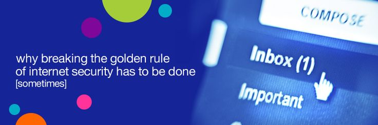 Why breaking the Golden Rule of security has to