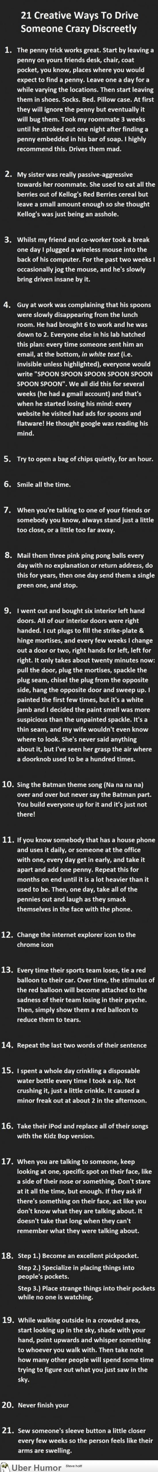 how to annoy someone!