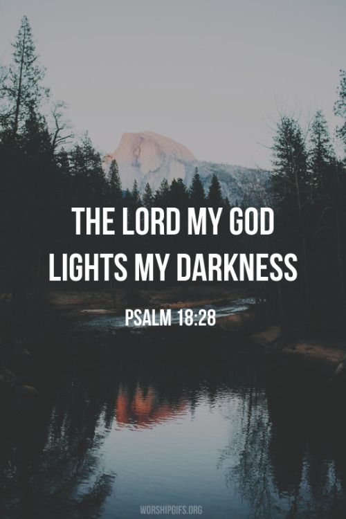 Psalm 18:28. ❂