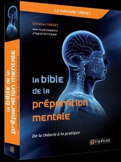 Bible de la préparation mentale : la méthode target, de la théorie à la…