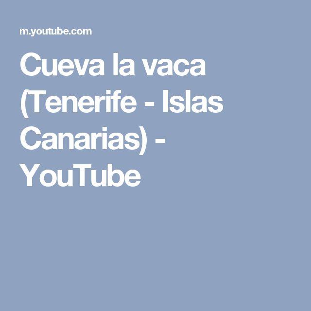 Cueva la vaca (Tenerife - Islas Canarias) - YouTube