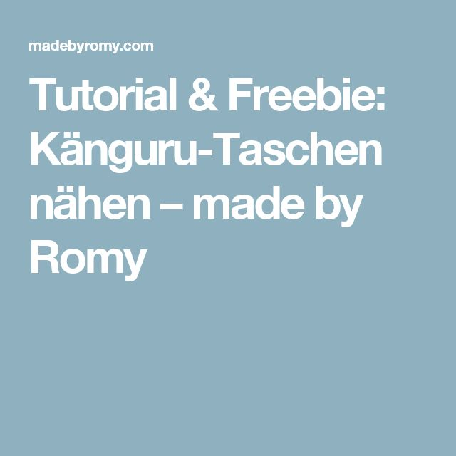 Tutorial & Freebie: Känguru-Taschen nähen – made by Romy