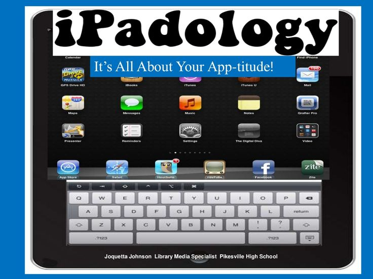 ipadology-its-all-about-your-apptitude by Joquetta Johnson via Slideshare