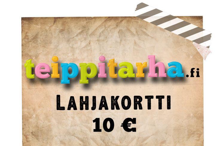 10 € Lahjakortti Teippitarhaan