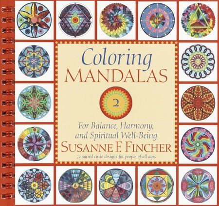 By Susanne F Fincher Coloring The Circular Designs Known As Mandalas Is A Creative Activity