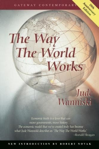 The Way the World Works (Gateway Contemporary):   divBRJude Wanniski's masterpiece defined the policies at the heart of the Reagan economic boom that continues today and promises a coming century of global peace and prosperity.  Writing with a simplicity and liveliness uncommon to his subject, Wanniski offers a fresh general theory of the world's political evolution that explains how and why economies fail and succeed, now and as far as we can imagine./div