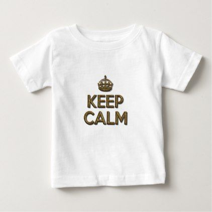 Keep Calm Baby T-Shirt - gold gifts golden diy custom