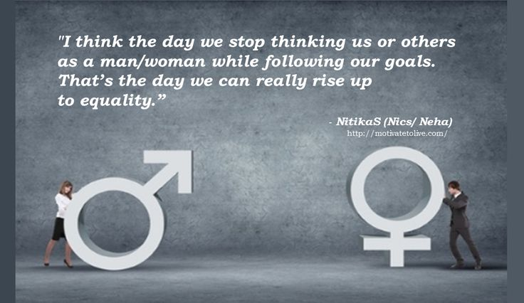 """""""I think the day we stop thinking us or others as a man/woman while following our goals. That's the day we can really rise up to #equality."""" -NitikaS (Nics/ Neha)"""