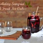 Tiffani Thiessen's Holiday Sangria Recipe with Fruit Ice Cubes! | Daily Dish Magazine