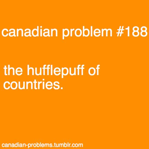 Canadian Problem #188 ~ no wonder i love canada so much! ;)
