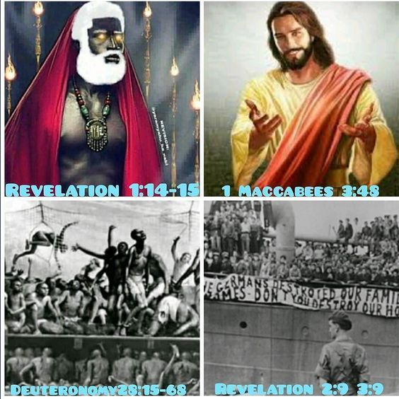 #repost Revelation 1:14-15 [14]His head and his hairs were white like wool as white as snow; and his eyes were as a flame of fire; [15]And his feet like unto fine brass=(Brown) as if they burned in a furnace;=(black) and his voice as the sound of many waters. 1 Maccabees 3:48 [48]And laid open the book of the law wherein the heathen=(edomites) had sought to paint the likeness of their images. The Israelites of the Bible blacks Latinos and Native American Indians Southern Kingdom Deuteronomy…