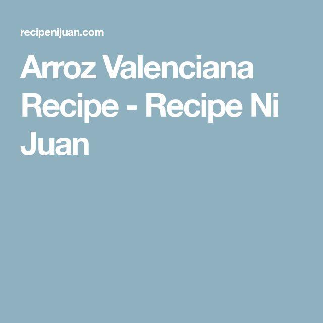 Arroz Valenciana Recipe - Recipe Ni Juan