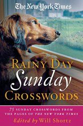 The New York Times Rainy Day Sunday Crosswords 75 Puzzles From Pages Of