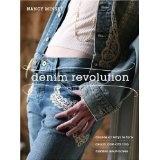 Denim Revolution: Dozens of Ways to Turn Denim Cast-Offs into Fashion Must-Haves (Paperback)By Nancy Minsky