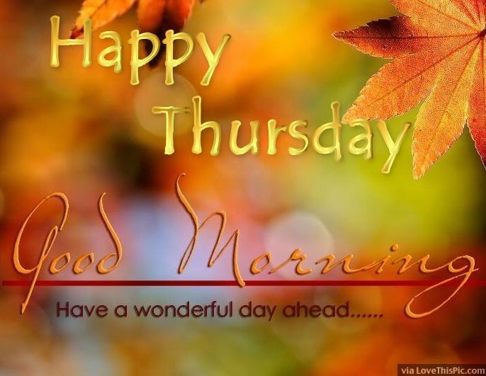 Attractive Happy Thursday Good Morning Have A Wonderful Day Good Morning Thursday  Thursday Quotes Good Morning Quotes Happy Thursday Thursday Quote Good  Morning ...