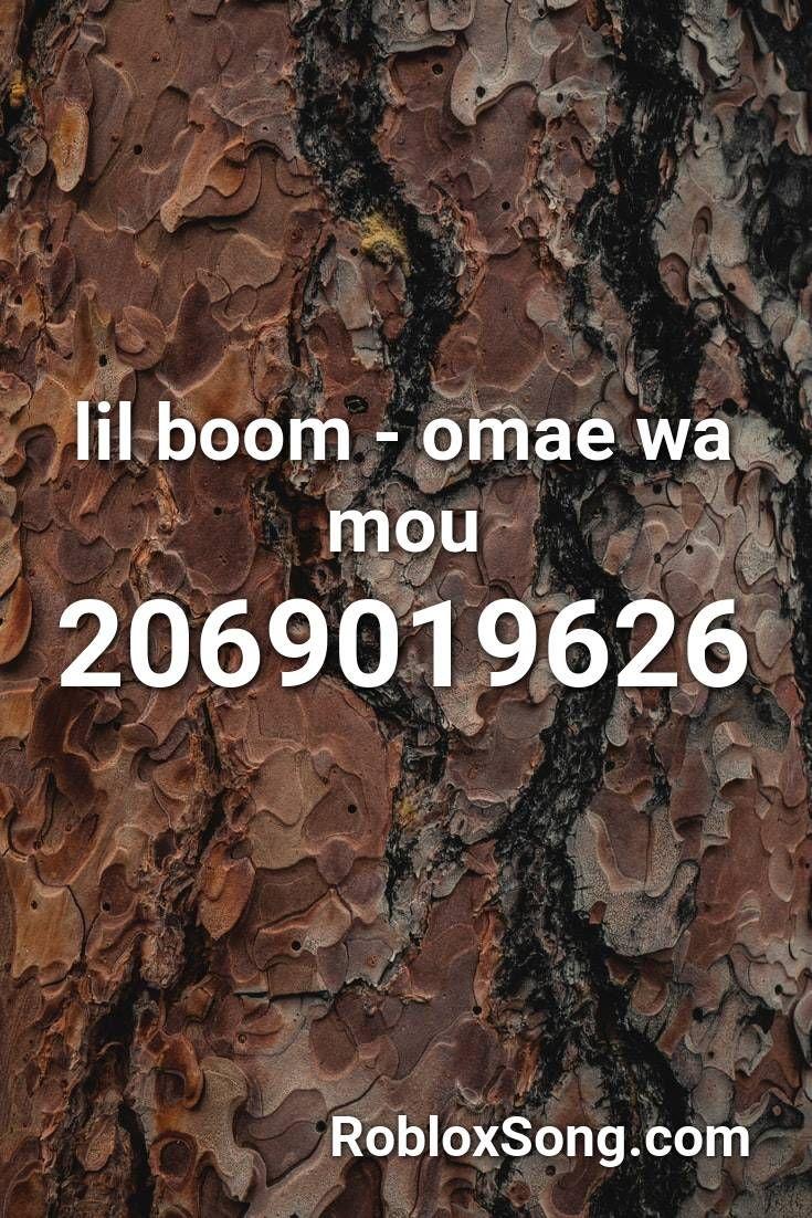 Lil Boom Omae Wa Mou Roblox Id Roblox Music Codes In 2020