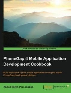 PhoneGap 4 Mobile Application Development Cookbook: Build real-world hybrid mobile applications using the robust PhoneGap development platform free download by Zainul Setyo Pamungkas ISBN: 9781783287949 with BooksBob. Fast and free eBooks download.  The post PhoneGap 4 Mobile Application Development Cookbook: Build real-world hybrid mobile applications using the robust PhoneGap development platform Free Download appeared first on Booksbob.com.