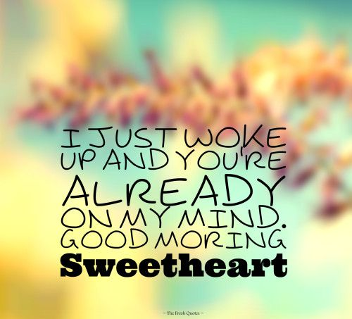 Good Morning Sweetheart Image : Best good morning sweetheart quotes ideas on pinterest