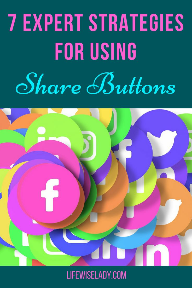 7 Expert Strategies for Using Share Buttons will help you learn share button design for your business. Crush content marketing with these social media tips! via @lifewiselady