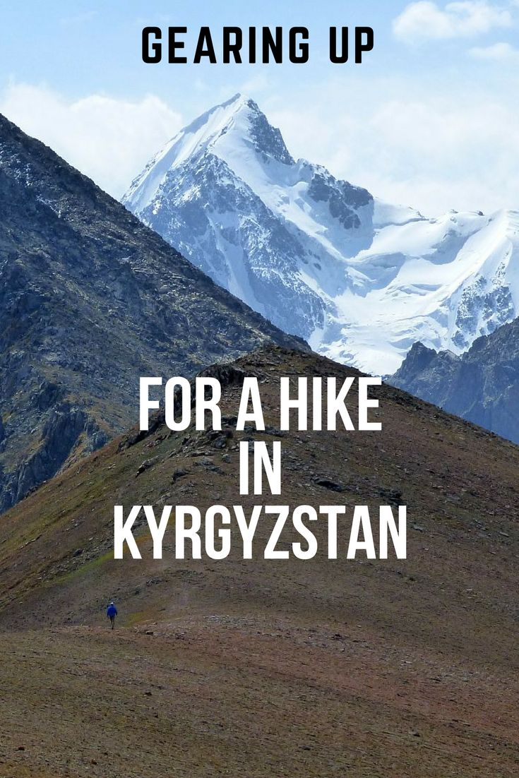 Gearing Up for Hiking the Mountains of Kyrgyzstan