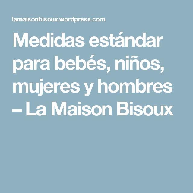 Medidas estándar para bebés, niños, mujeres y hombres – La Maison Bisoux