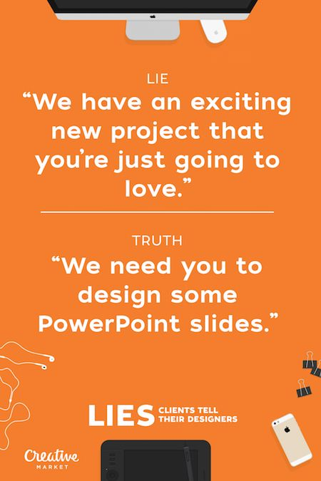 Lies clients tell their designers - 3