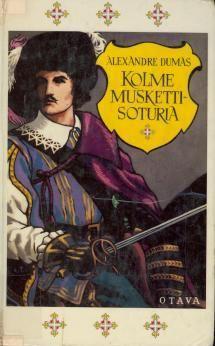 Kolme muskettisoturia 1-2 | Kirjasampo.fi - kirjallisuuden kotisivu